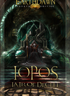 Earthdawn: Iopos - Lair of Deceit