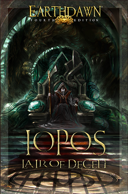 Earthdawn: Iopos - Lair of Deceit