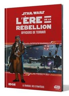 Star Wars: L'Ère de la Rébellion - Officers de Terrain