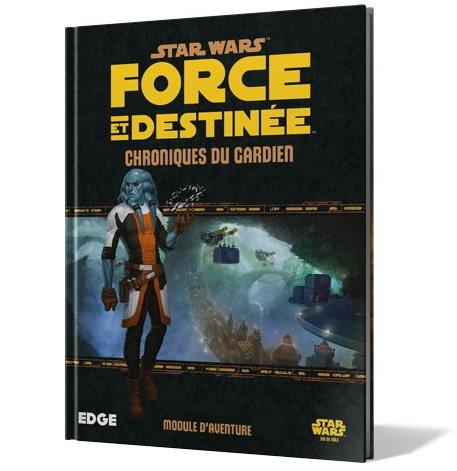Star Wars: Force et Destinée - Chroniques du Gardien
