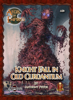 Aegis of Empires 6: Knight Fall in Old Curgantium (5E)