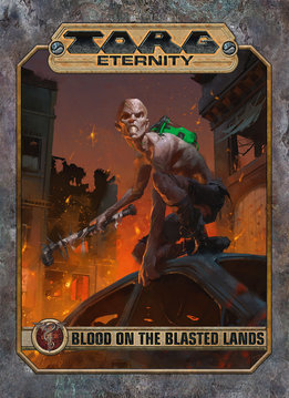 TORG Eternity: Blood on the Blasted Lands Adventure (HC)