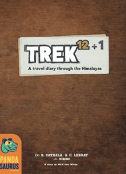 Trek 12+1: A Travel Diary Through the Himalayas (En)