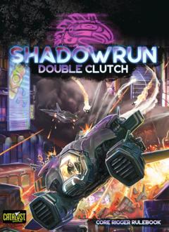 Shadowrun 6E: Double Clutch (HC)