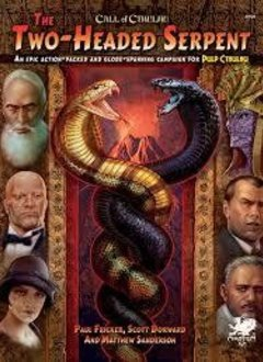Call of Cthulhu: The Two-Headed Serpent Adv. for Pulp Cthulhu