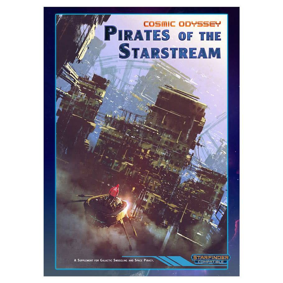 Starfinder RPG: Cosmic Odyssey - Pirates of the Starstream