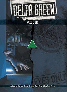 Delta Green - Viscid