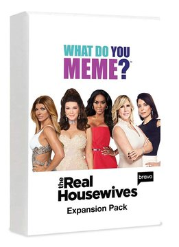 What Do You Meme - Real Housewives Expansion