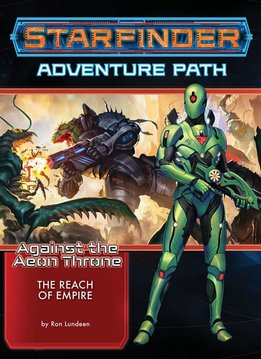 Starfinder Against the Aeon Throne 1 - The Reach of Empire