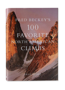 Fred Beckey's 100 Favorite North American Climbs by Fred Beckey (hardcover book)