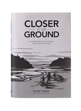 Closer To The Ground By Dylan Tomine (Patagonia Hardcover)