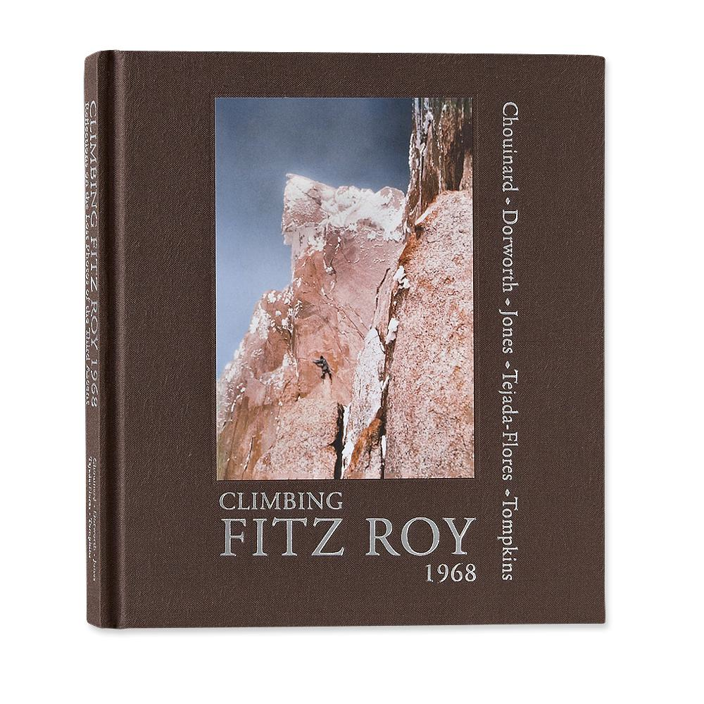 Climbing Fitz Roy, 1968 by Yvon Chouinard et al.(hardcover book)