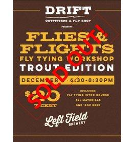 DRIFT Flies and Flights 4 - Trout Edition - December 6, 2018