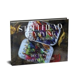 Hogan Howard Book - Steelhead Fly Tying Art & Design - Dec Hogan & Marty Howard