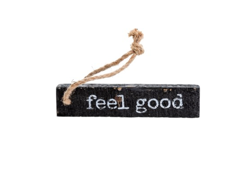 Feel Good Wooden Sign