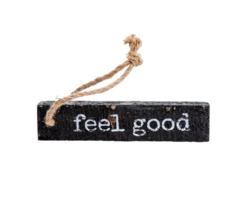Feel Good Wooden Sign