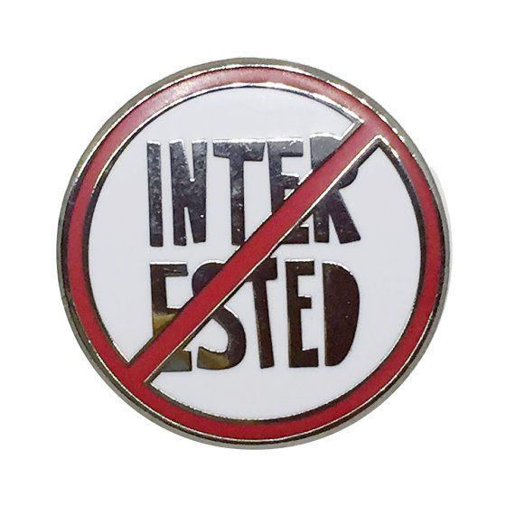 Not Interested Enamel Pin | Near Modern Disaster