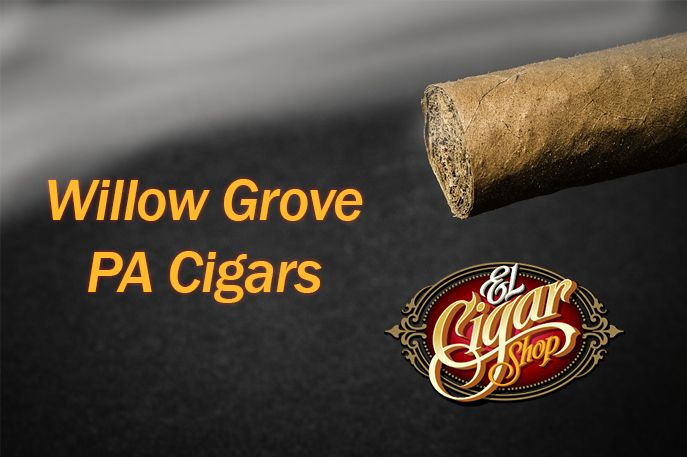 Willow Grove PA Cigars