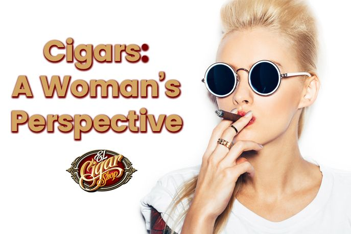 Cigars: A Woman's Perspective