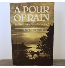 A Pour of Rain: Stories from a West Coast Fort by Helen Meilleur