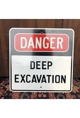 Metal sign - Deep Excavation