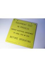 Equipment testing sign