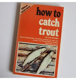 How to Catch Trout by Lee Straight