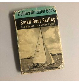 Small Boat Sailing by Commander D.A. Rayner, Collins Nutshell Book, 1971