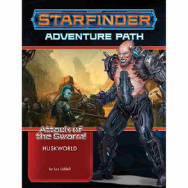 Paizo Starfinder RPG: Adventure Path - Attack of the Swarm Part 3 of 6 - Huskworld
