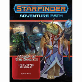 Paizo Starfinder RPG: Adventure Path - Attack of the Swarm Part 4 of 6 - The Forever Reliquary