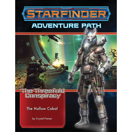 Paizo Starfinder RPG: Adventure Path - The Threefold Conspiracy Part 4 - The Hollow Cabal