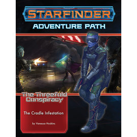 Paizo Starfinder RPG: Adventure Path - The Threefold Conspiracy Part 5 - The Cradle Infestation