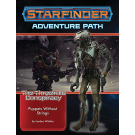 Paizo Starfinder RPG: Adventure Path - The Threefold Conspiracy Part 6 - Puppets Without Strings