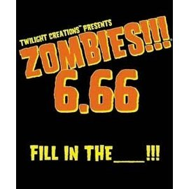 Twilight Creations Zombies!!! 6.66: Fill in the _______!!!