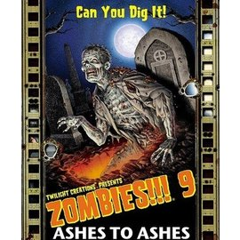 Twilight Creations Zombies!!! 9: Ashes to Ashes