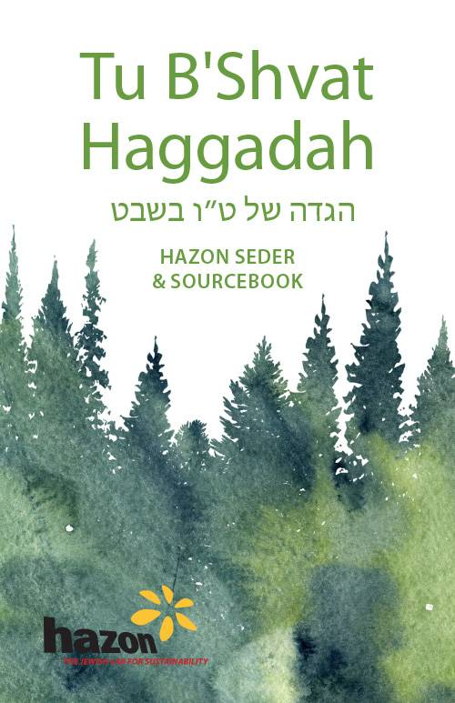 Hazon Educational Materials Tu B'Shvat Hagaddah - Hazon Seder and Sourcebook