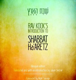 Shabbat Ha'Aretz: Rav Kook's Introduction with forward by Nigel Savage