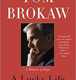 A Lucky Life Interrupted: A Memoir of Hope (Tom Brokaw/Thayer Award Recipient)