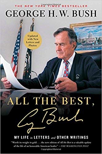 All the Best, George Bush: My Life in Letters and Other Writings (Thayer Award Recipient)