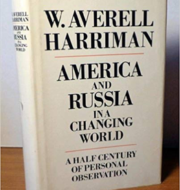 America and Russia in a Changing World: A Half Century of Personal Observation VINTAGE (W. Averell Harriman/Thayer Award Recipient)