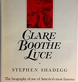Clare Luce Booth: A Biography (Vintage) (Thayer Award Recipient)