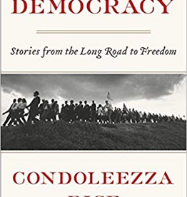 Democracy: Stories form the Long Road to Freedom (Condoleezza Rice/Thayer Award Recipient)