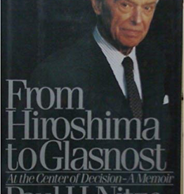 From Hiroshima to Glasnost: At the Center of Decision: A Memoir VINTAGE (Paul H. Nitze/Thayer Award Recipient)