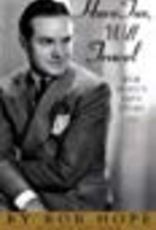 Have Tux, Will Travel: Bob Hope's Own Story (Thayer Award Recipient)