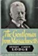 The Gentleman from Massachusetts: Henry Cabot Lodge/VINTAGE/ (Thayer Award Recipient)