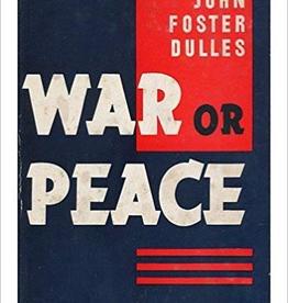 War or Peace VINTAGE (John Foster Dulles/Thayer Award Recipient)