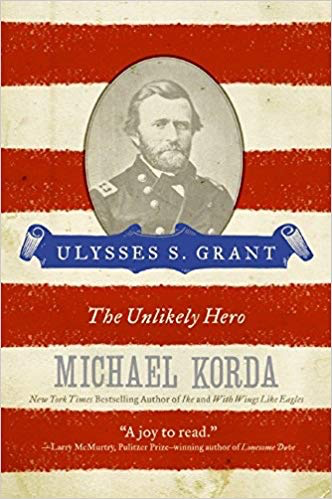 Ulysses S. Grant: The Unlkely Hero