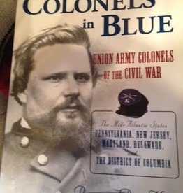 Colonels in Blue: Union Army Colonels of the Civil War