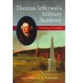 Thomas Jefferson's Military Academy: Founding West Point