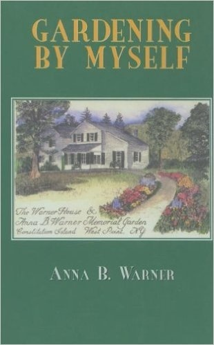Gardening By Myself (Hardcover): By: Anna R. Warner
